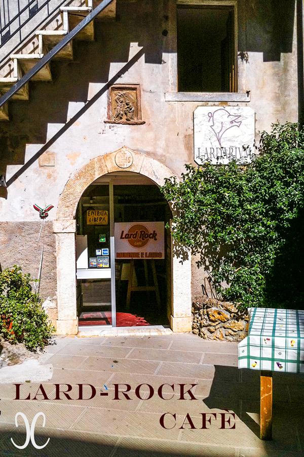 Marmorbrüche Carrara - Wo ist man Lardo di Colonnata, natürlich im Lard-Rock-Cafè
